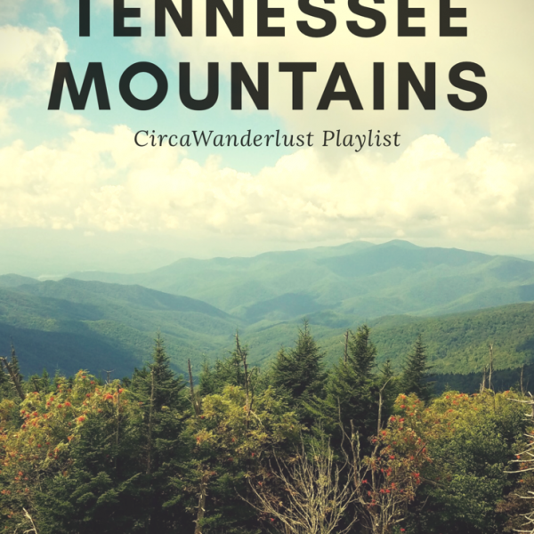 Tennessee mountains, playlist, music
