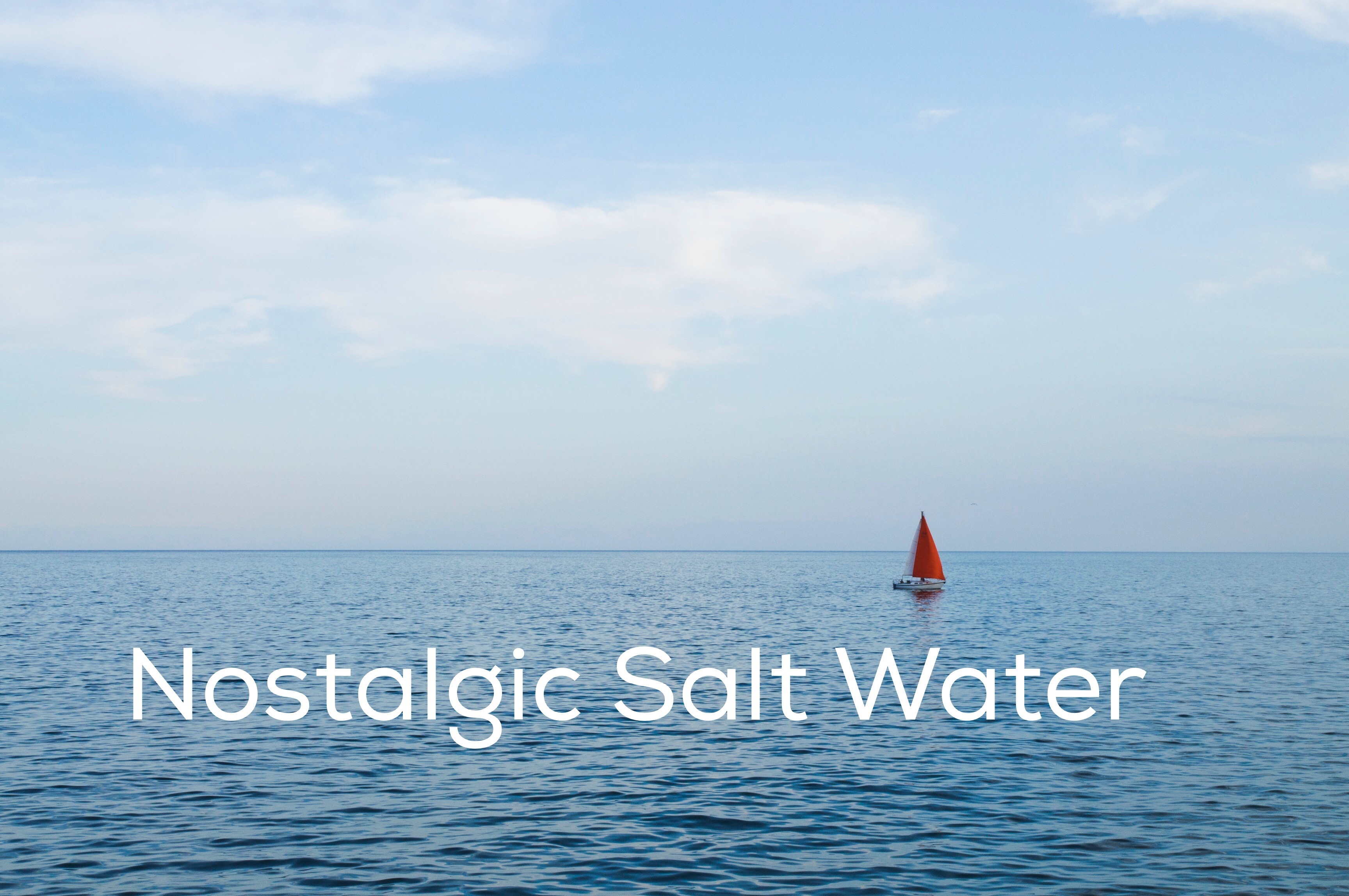 Nostalgic Salt Water: The Sounds of rowboats, walks on isolated coast lines, and songs inspired by the sea