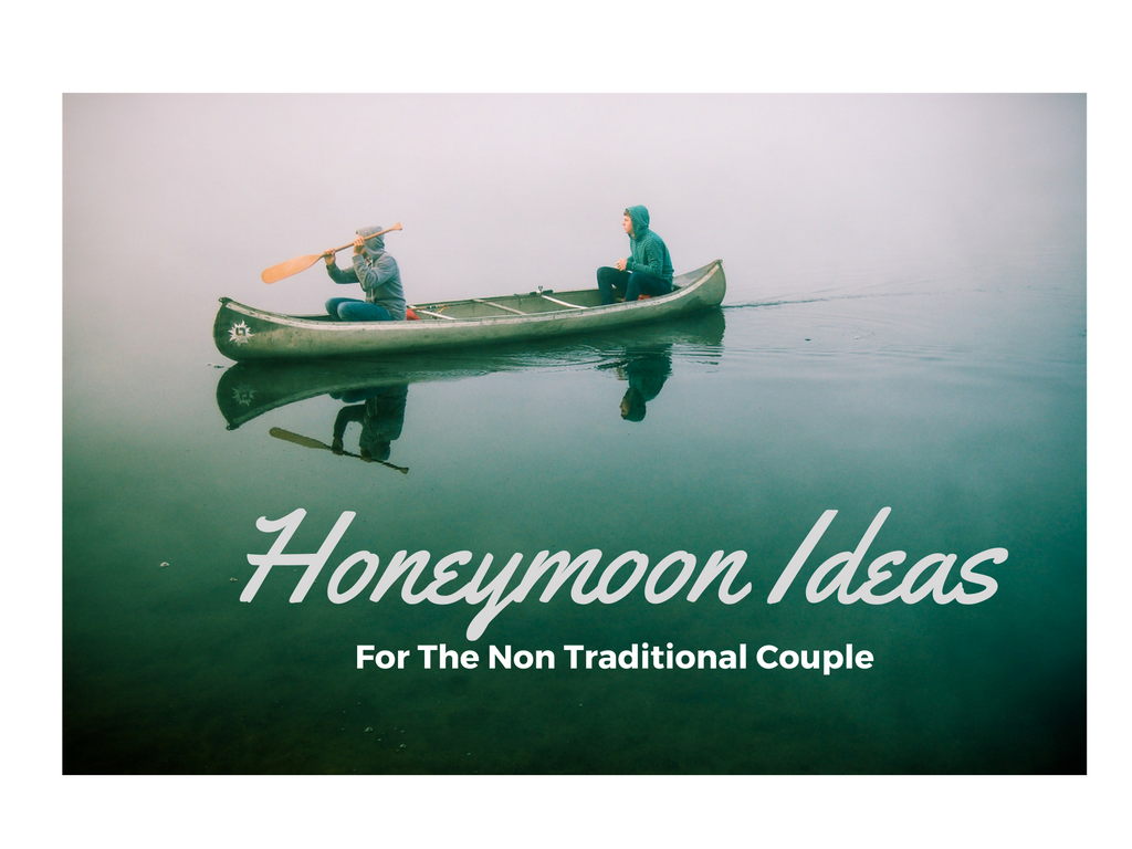 We Didn't Honeymoon, but if we had… Honeymoon Ideas For The Non-Traditional Couple