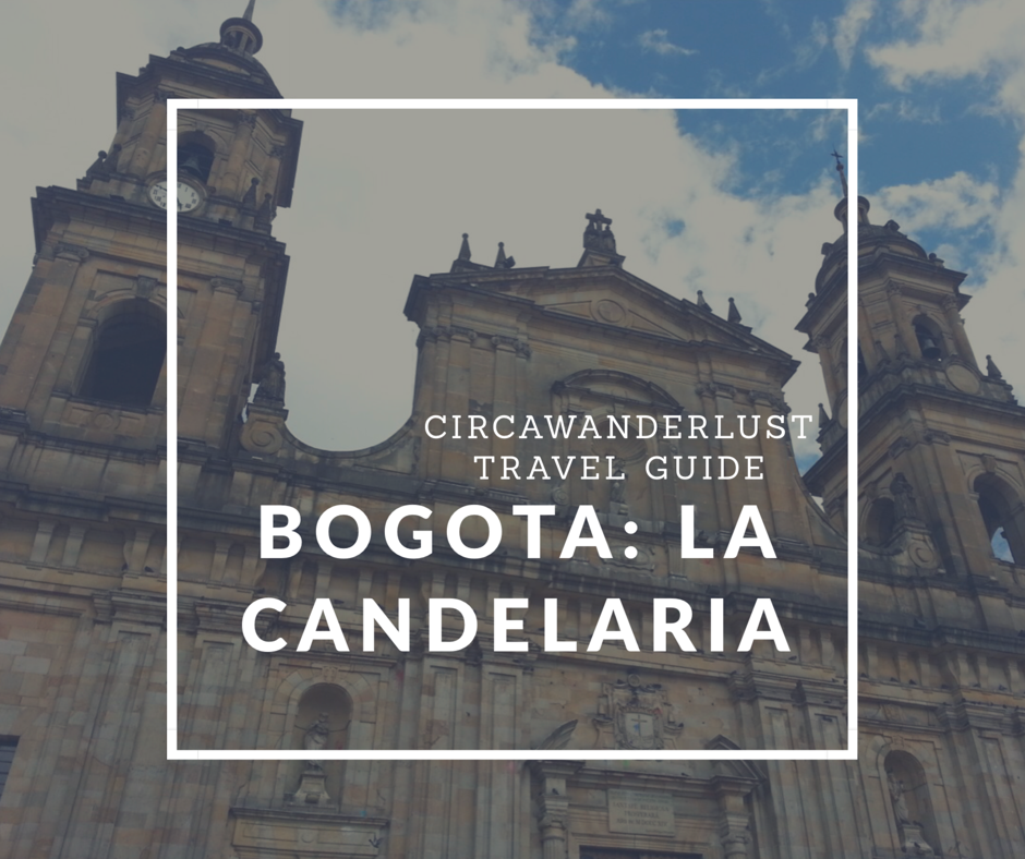 Travel Guide To Bogota – La Candelaria