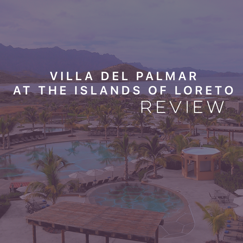 Villa del Palmar at the Islands of Loreto Review