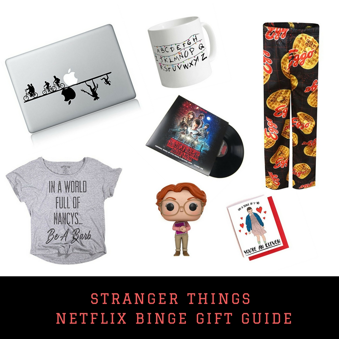 The Best Ever Stranger Things Gift Guide!