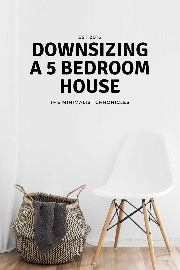 The Minimalism Chronicles- Downsizing A 5 Bedroom House